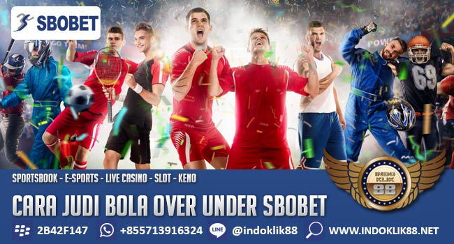 Cara Main Judi Bola Over Under SBOBET